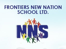 FRONTIERS NEW NATION SCH. LTD