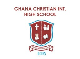GHANA CHRISTIAN INT. HIGH SCH