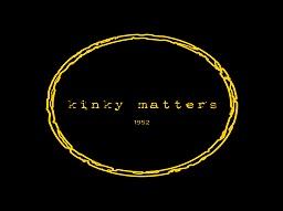 KINKY MATTERS